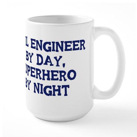 Civil Engineer by day Large Mug