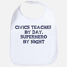 Civics Teacher by day Bib