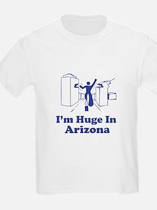 I'm Huge in Arizona T-Shirt