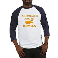 Arizonans are my homies Baseball Jersey