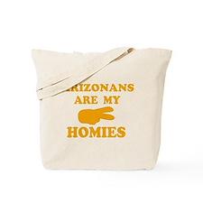 Arizonans are my homies Tote Bag