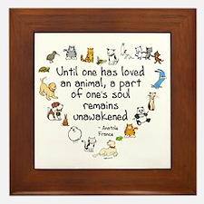 Until One Has Loved An Animal Framed Tile