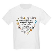 Until One Has Loved An Animal T-Shirt