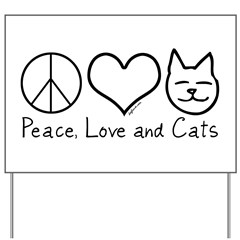 Peace, Love, and Cats! Yard Sign