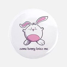 "Some Bunny Loves Me 3.5"" Button"