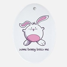 Some Bunny Loves Me Oval Ornament