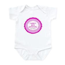 I wasn't born yesterday Infant Bodysuit