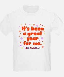 It's been a great year for me. T-Shirt