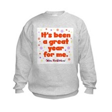 It's been a great year for me. Sweatshirt