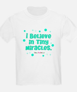 I believe in tiny miracles. T-Shirt