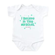 I believe in tiny miracles. Infant Bodysuit