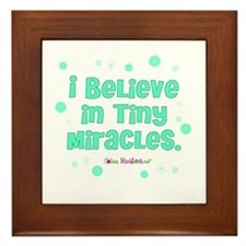 I believe in tiny miracles. Framed Tile