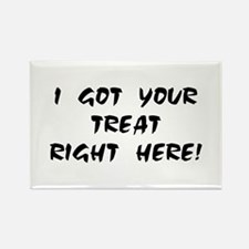 YOUR TREAT RIGHT HERE! Rectangle Magnet (10 pack)