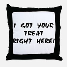 YOUR TREAT RIGHT HERE! Throw Pillow