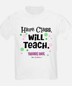 Have Class Will Teach T-Shirt