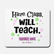 Have Class Will Teach Mousepad