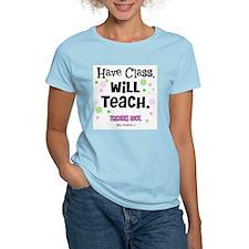 Have Class Will Teach T-Shirt