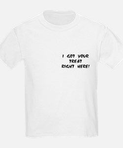 YOUR TREAT RIGHT HERE! Kids T-Shirt