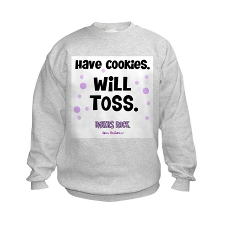 Have Cookies Will Toss Kids Sweatshirt