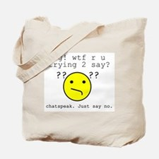 Say NO to Chatspeak Tote Bag