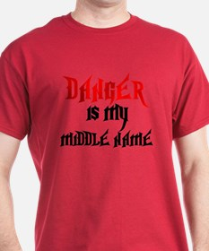 Danger Is My Middle Name T-Shirt