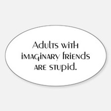 ADULTS WITH IMAGINARY FRIENDS Oval Decal