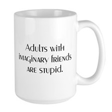 ADULTS WITH IMAGINARY FRIENDS Mug
