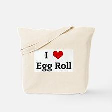 I Love Egg Roll Tote Bag
