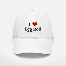 I Love Egg Roll Baseball Baseball Cap