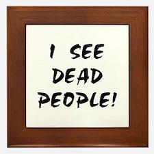 I SEE DEAD PEOPLE! Framed Tile