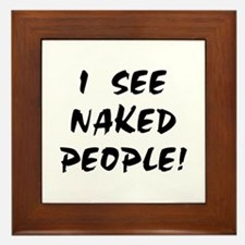 I SEE NAKED PEOPLE! Framed Tile