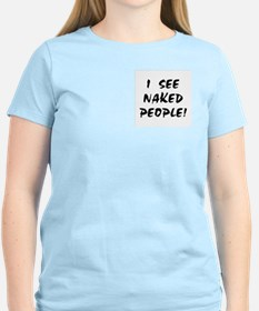 I SEE NAKED PEOPLE! Women's Pink T-Shirt