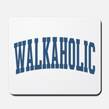 Walkaholic Nickname Collegiate Style Mousepad