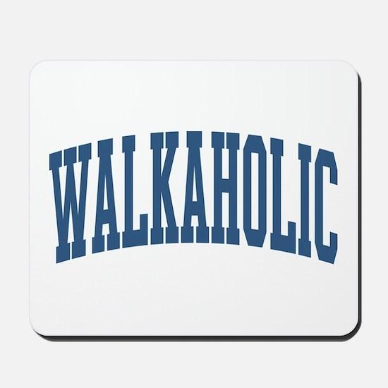 Walkaholic Nickname Collegiate Style Mousepad