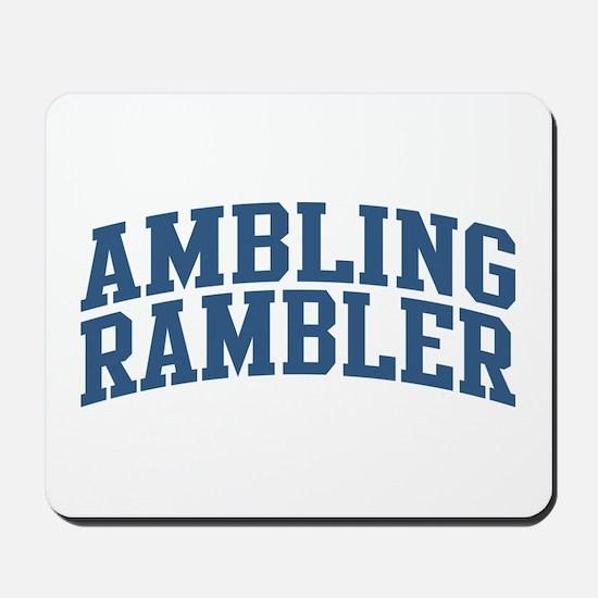 Ambling Rambler Nickname Collegiate Style Mousepad