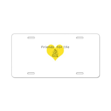 friends for life Aluminum License Plate