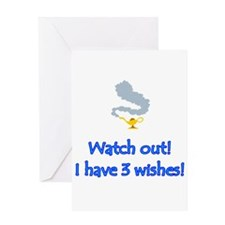 """Watch out! I have 3 wishes!"" Greeting Card"