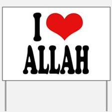 I Love Allah Yard Sign