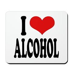 I Love Alcohol Mousepad