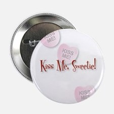 "Kiss Me, Sweetie! 2.25"" Button"