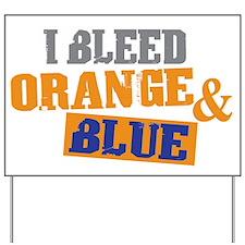 Bleed Orange Blue Yard Sign
