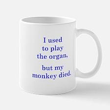 I used to play the organ Mug