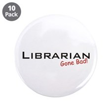 """Bad Librarian 3.5"""" Button (10 pack)"""