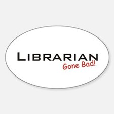 Bad Librarian Oval Decal