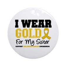 I Wear Gold Sister Ornament (Round)