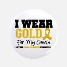 "I Wear Gold Cousin 3.5"" Button"