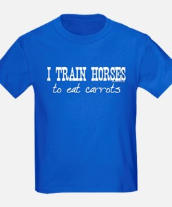 I Train Horses, To Eat Carrots T