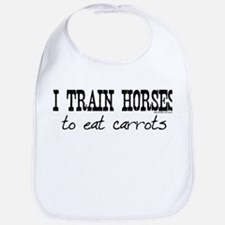 I Train Horses, To Eat Carrots Bib