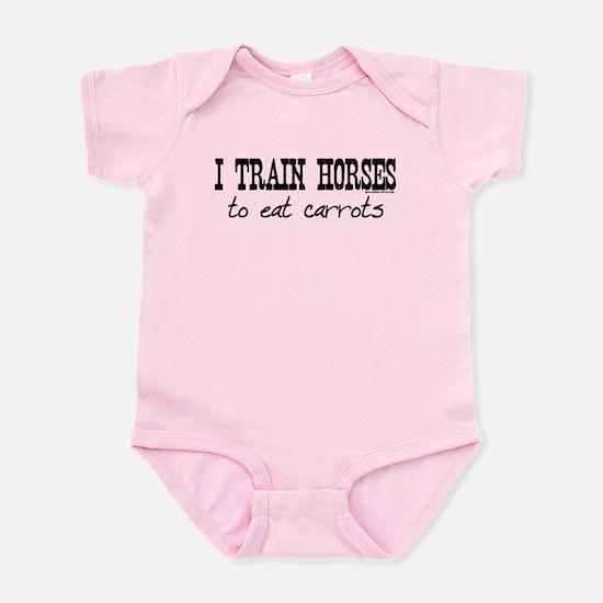 I Train Horses, To Eat Carrots Infant Bodysuit