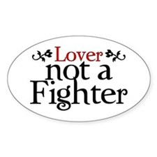 Lover Not a Fighter - Oval Decal